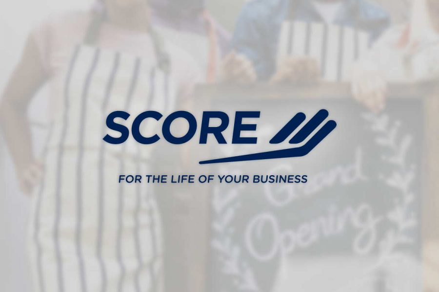 SCORE - For the life of your business.